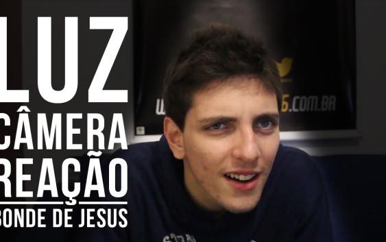 Luz, Câmera, Reação – Bonde de Jesus #2!