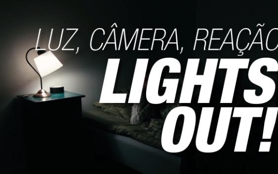 Luz, Câmera, Reação – Lights Out!