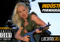 Locomocast #18 – Indústria Pornográfica