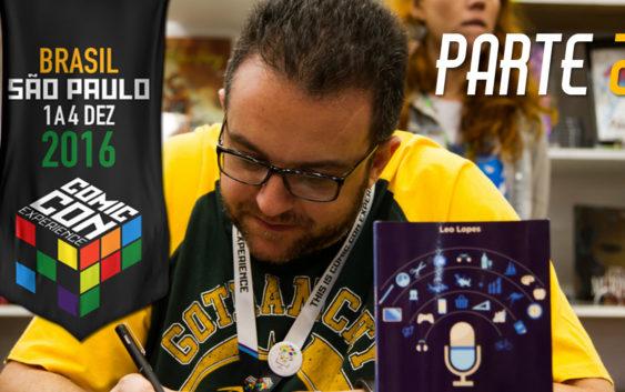 CCXP 2016 em vídeo! – Parte 2