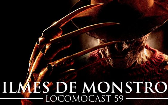 Locomocast #59 – Filmes de Monstros