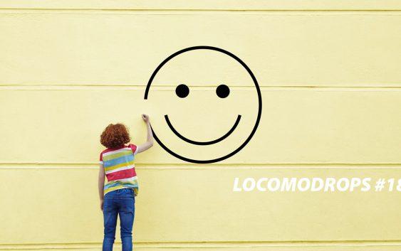 Locomodrops #18 – Felicidade